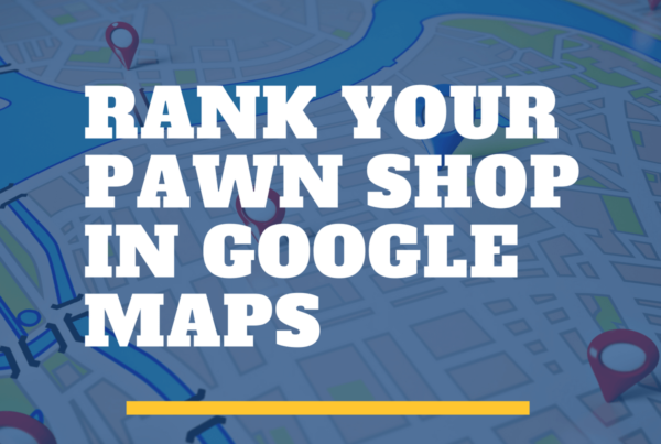 rank in google maps for pawn shops
